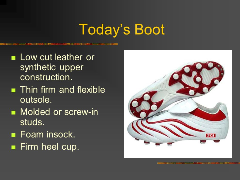Today's Boot Low cut leather or synthetic upper construction.