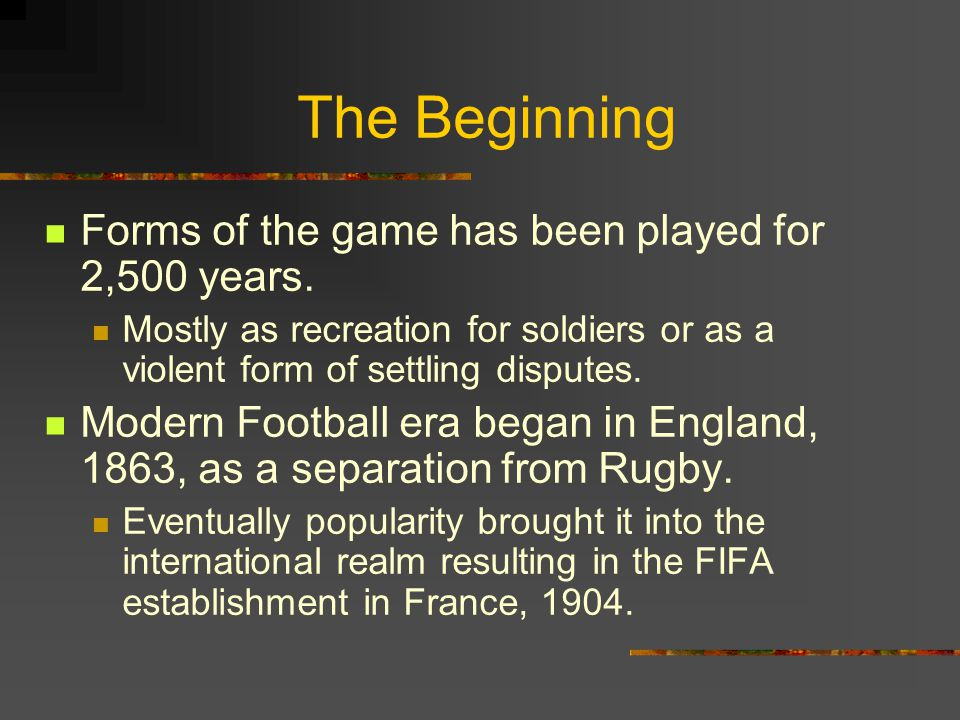 The Beginning Forms of the game has been played for 2,500 years.