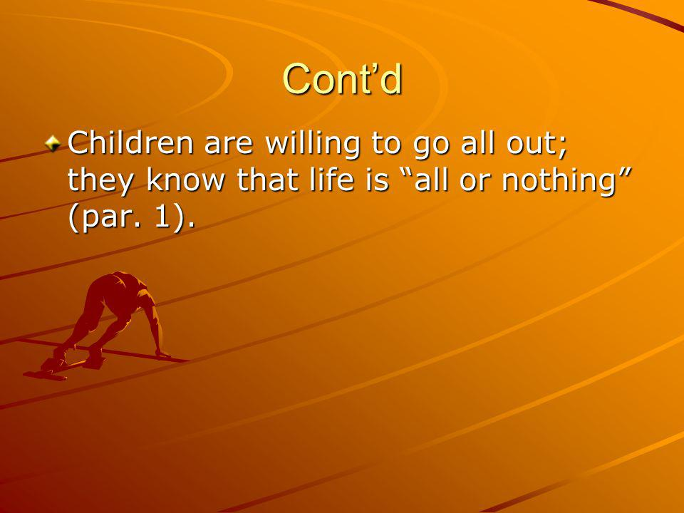 Cont'd Children are willing to go all out; they know that life is all or nothing (par. 1).