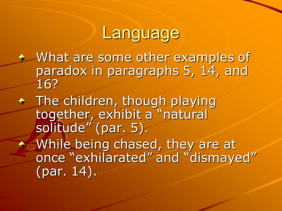 Language What are some other examples of paradox in paragraphs 5, 14, and 16
