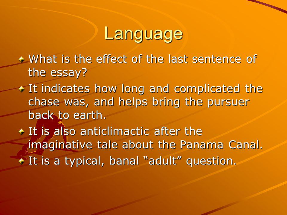 Language What is the effect of the last sentence of the essay