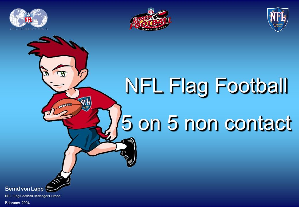 NFL Flag Football 5 on 5 non contact Bernd von Lapp February 2004