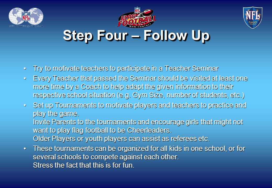 Step Four – Follow Up Try to motivate teachers to participate in a Teacher Seminar.