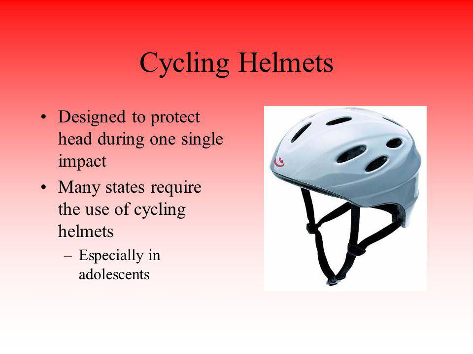Cycling Helmets Designed to protect head during one single impact