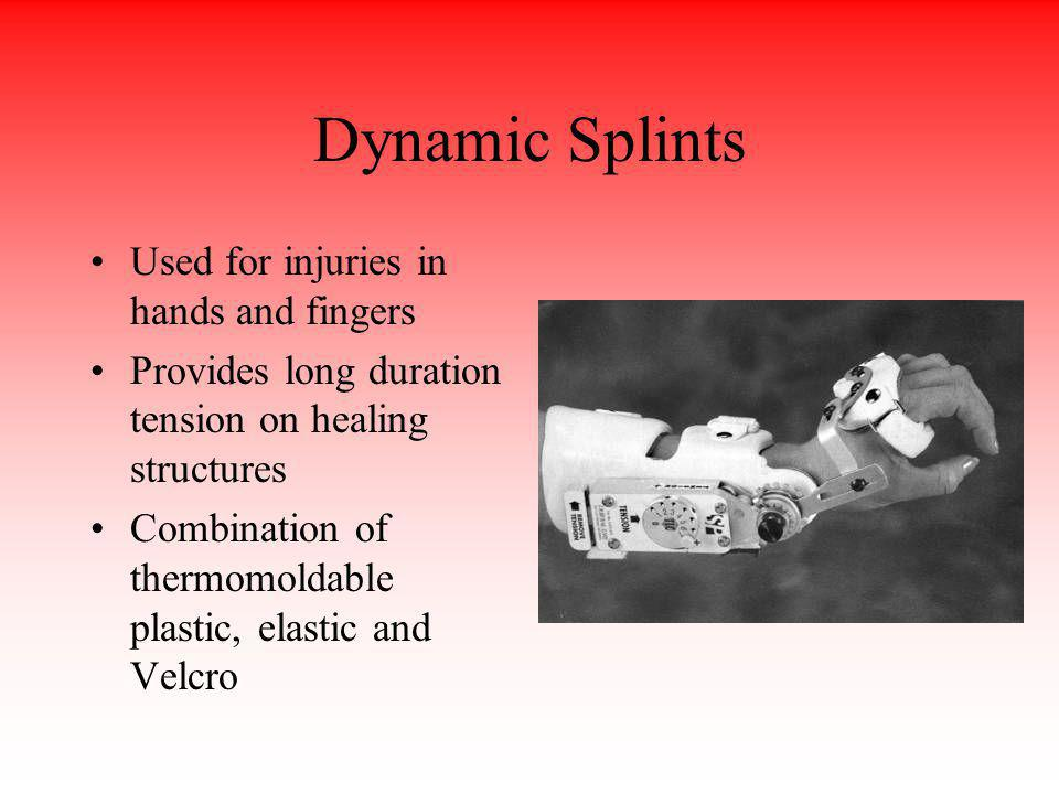 Dynamic Splints Used for injuries in hands and fingers