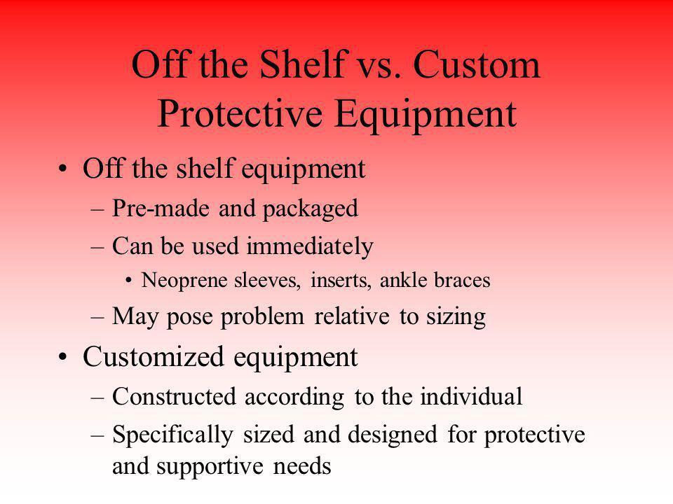 Off the Shelf vs. Custom Protective Equipment