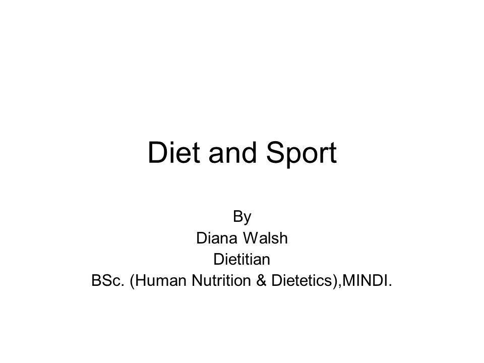 By Diana Walsh Dietitian BSc. (Human Nutrition & Dietetics),MINDI.