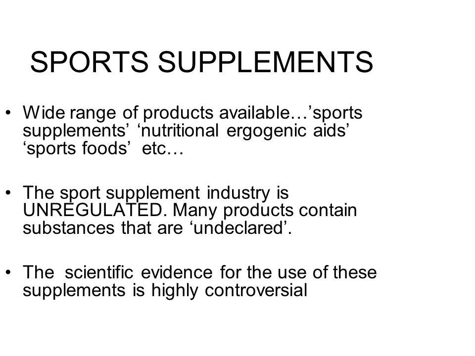 SPORTS SUPPLEMENTS Wide range of products available…'sports supplements' 'nutritional ergogenic aids' 'sports foods' etc…