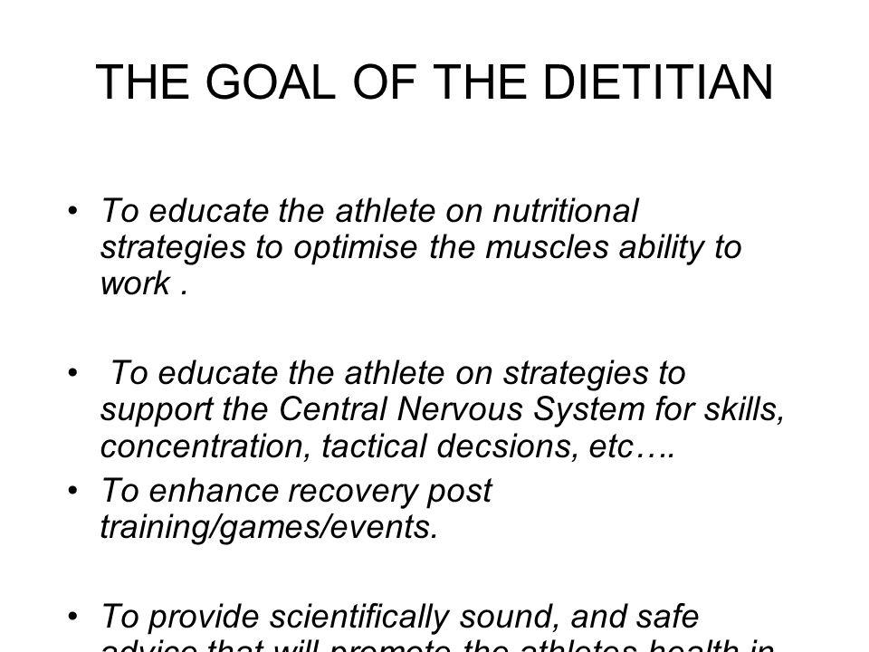 THE GOAL OF THE DIETITIAN