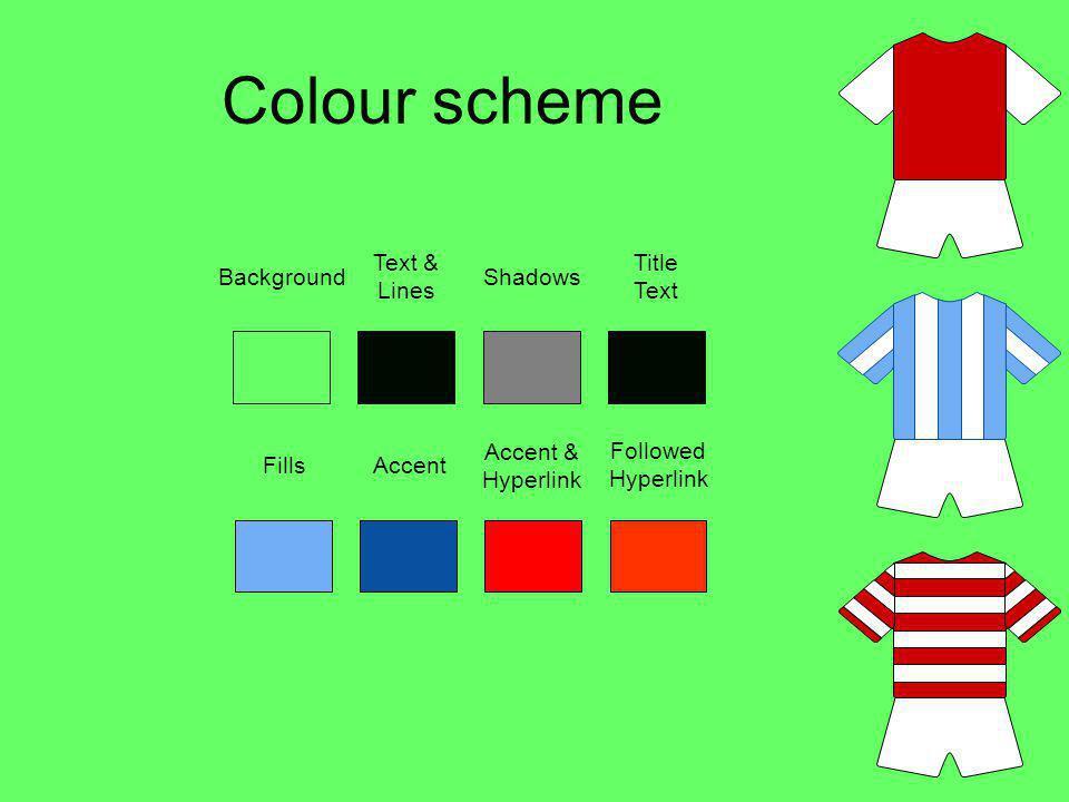 Colour scheme Text & Lines Title Text Background Shadows Accent &