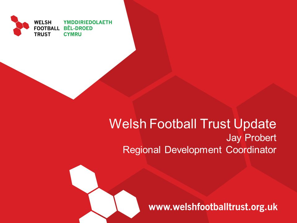 Welsh Football Trust Update Jay Probert Regional Development Coordinator