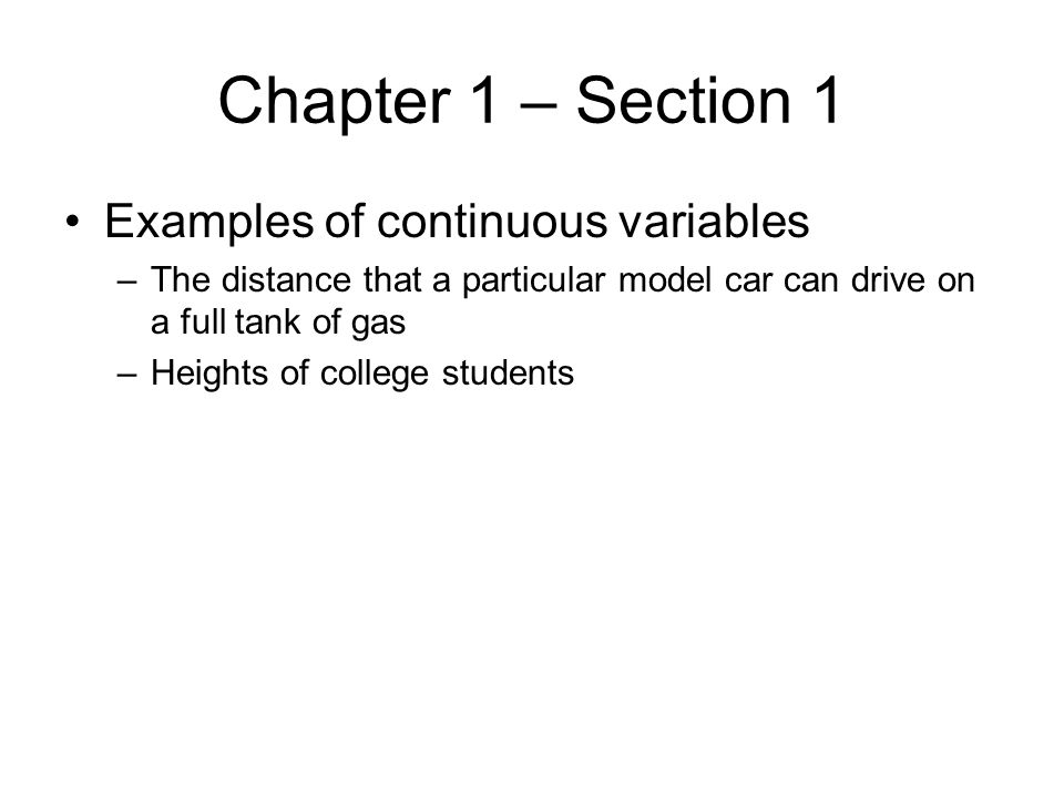 Chapter 1 – Section 1 Examples of continuous variables