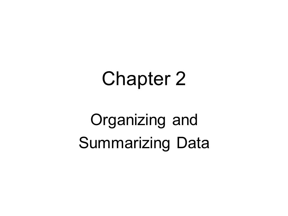 Organizing and Summarizing Data