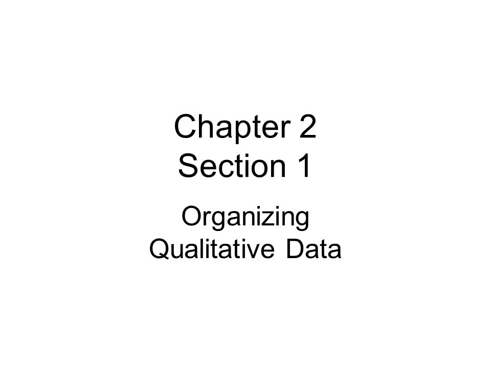 Organizing Qualitative Data