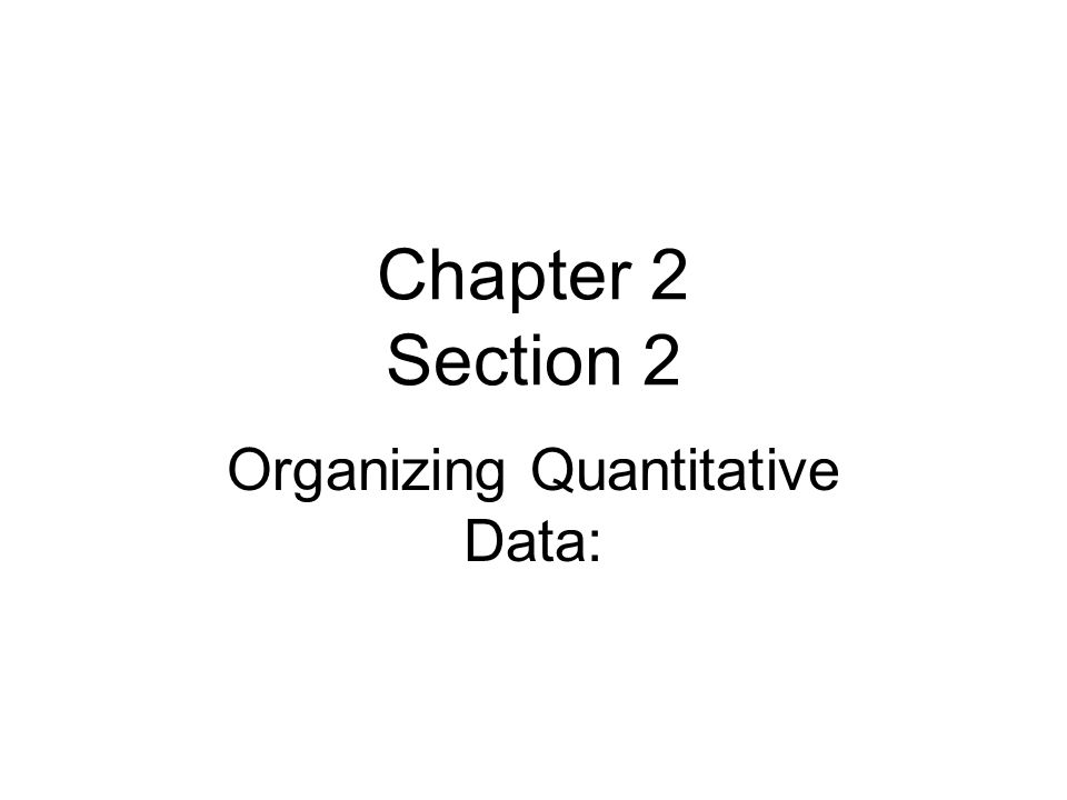 Organizing Quantitative Data: