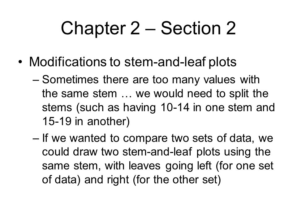 Chapter 2 – Section 2 Modifications to stem-and-leaf plots