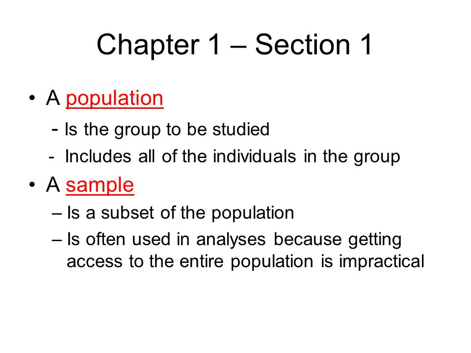 Chapter 1 – Section 1 A population - Is the group to be studied