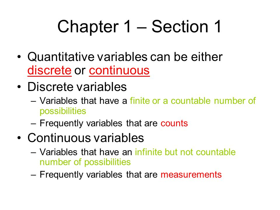 Chapter 1 – Section 1 Quantitative variables can be either discrete or continuous. Discrete variables.