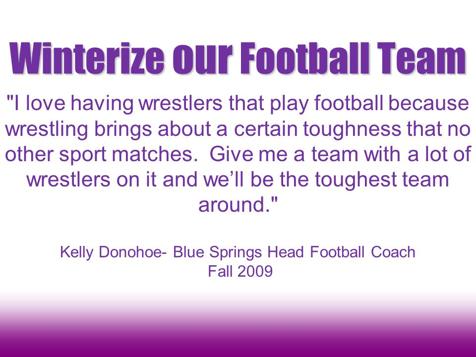 Winterize our Football Team