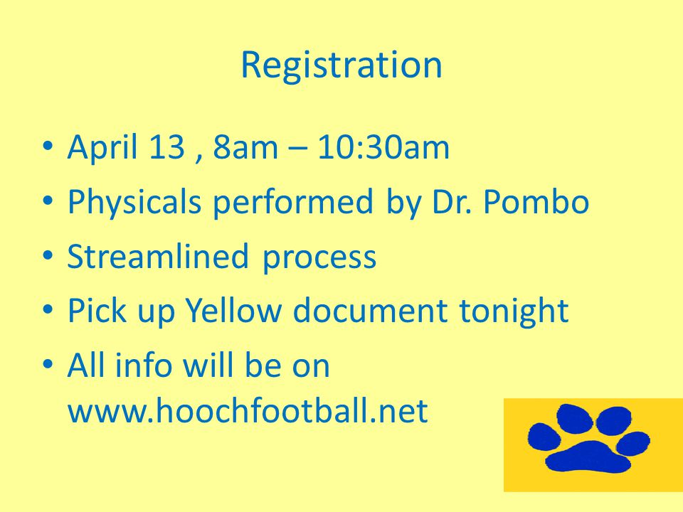 Registration April 13 , 8am – 10:30am Physicals performed by Dr. Pombo