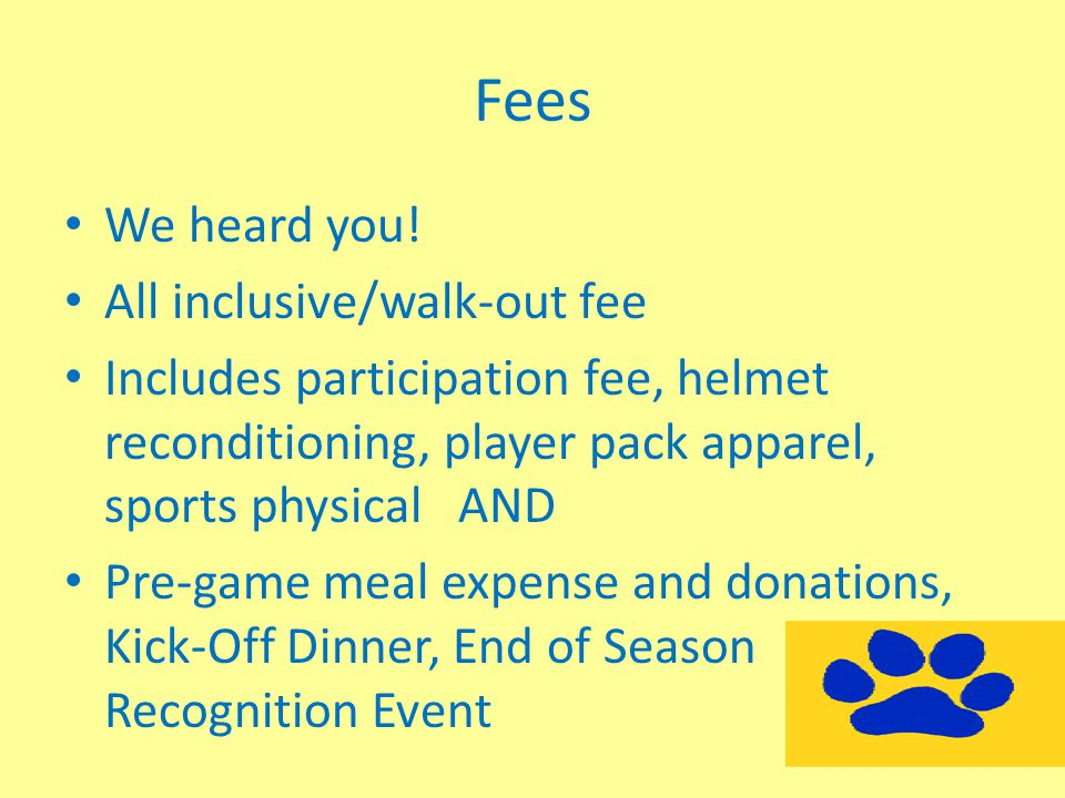 Fees We heard you! All inclusive/walk-out fee