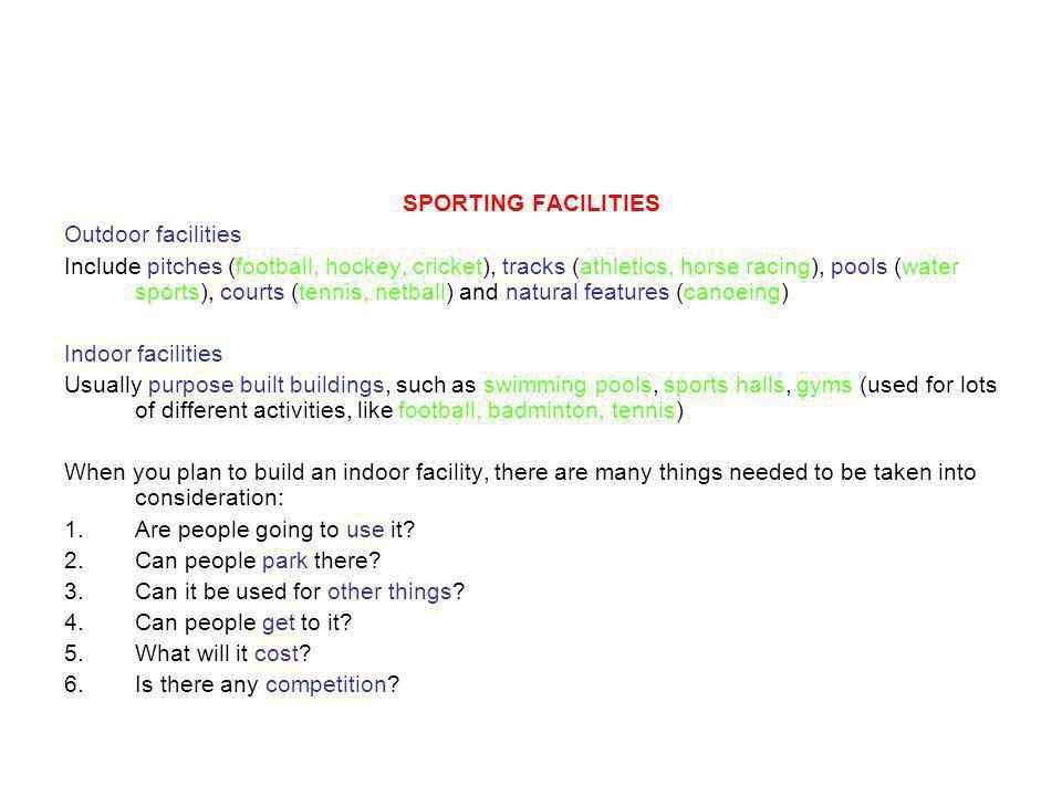 SPORTING FACILITIES Outdoor facilities.