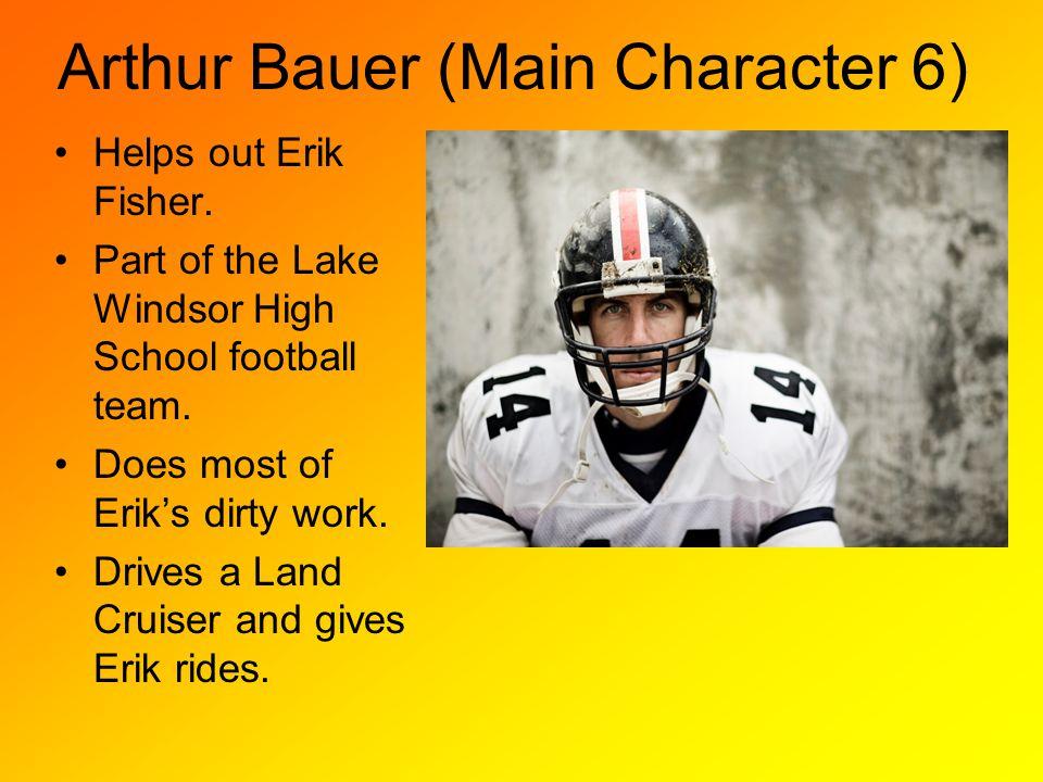 Arthur Bauer (Main Character 6)