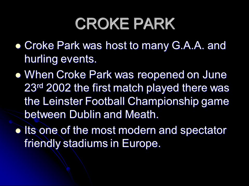 CROKE PARK Croke Park was host to many G.A.A. and hurling events.