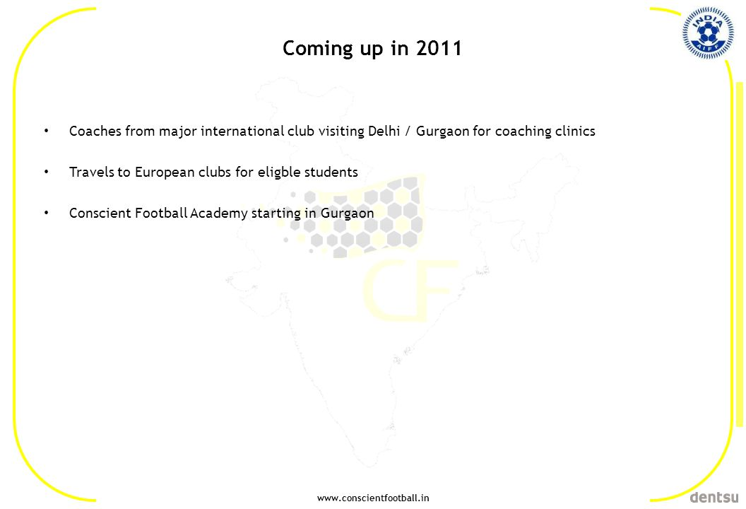 Coming up in 2011 Coaches from major international club visiting Delhi / Gurgaon for coaching clinics.