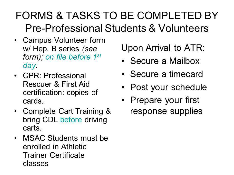 FORMS & TASKS TO BE COMPLETED BY Pre-Professional Students & Volunteers