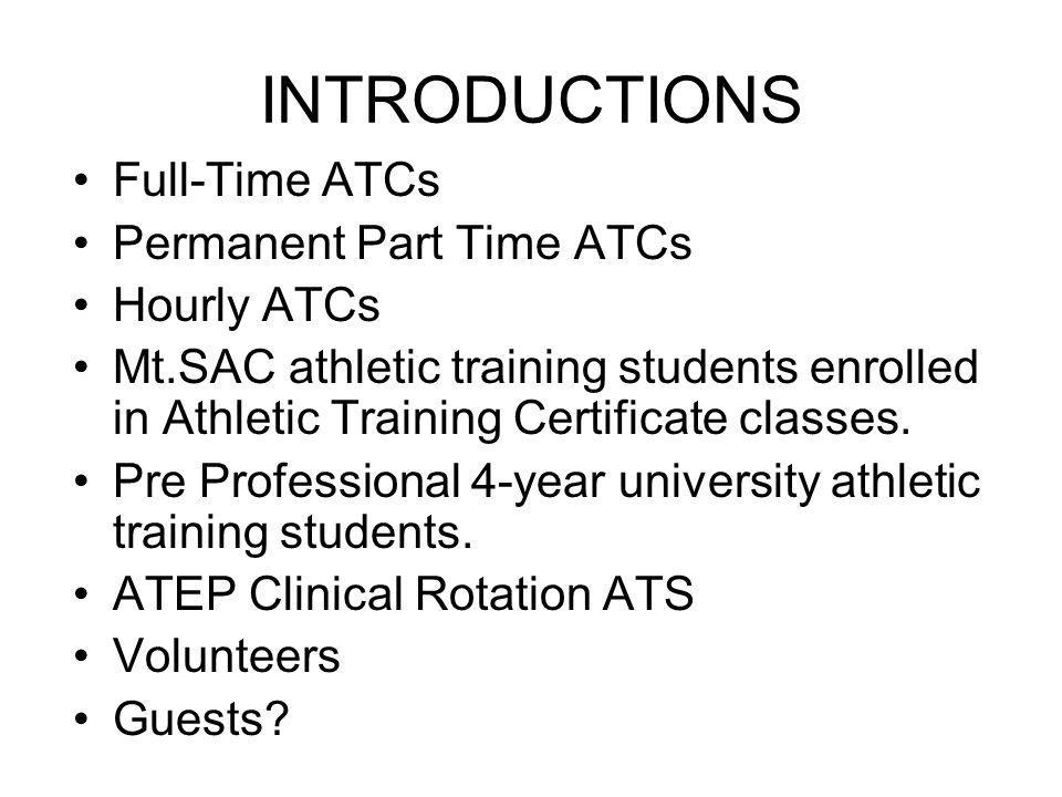 INTRODUCTIONS Full-Time ATCs Permanent Part Time ATCs Hourly ATCs
