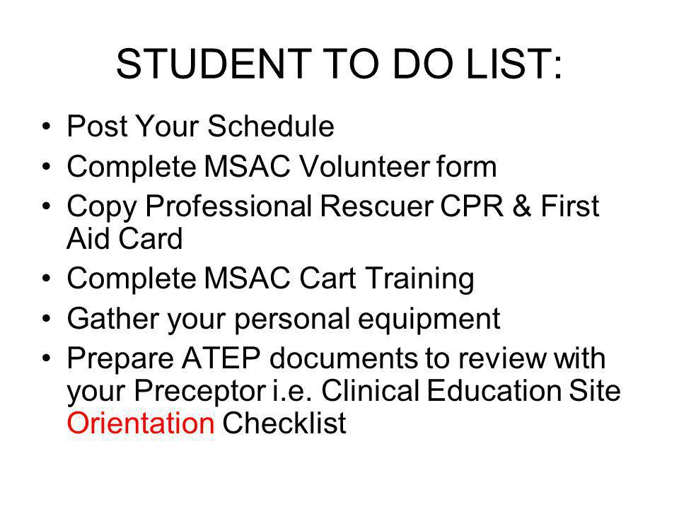 STUDENT TO DO LIST: Post Your Schedule Complete MSAC Volunteer form