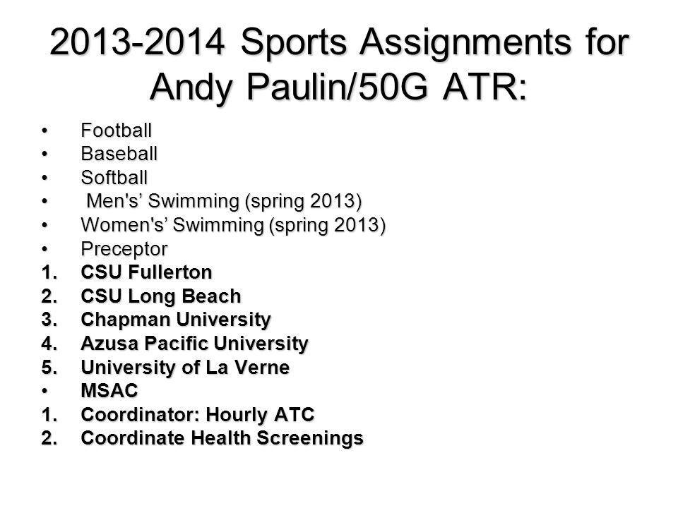2013-2014 Sports Assignments for Andy Paulin/50G ATR: