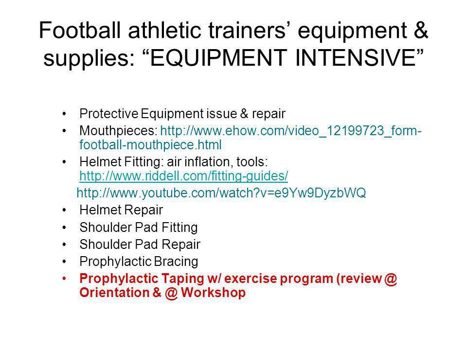 Football athletic trainers' equipment & supplies: EQUIPMENT INTENSIVE