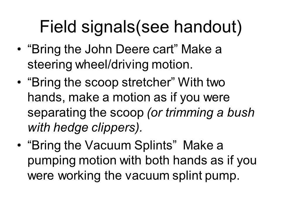 Field signals(see handout)