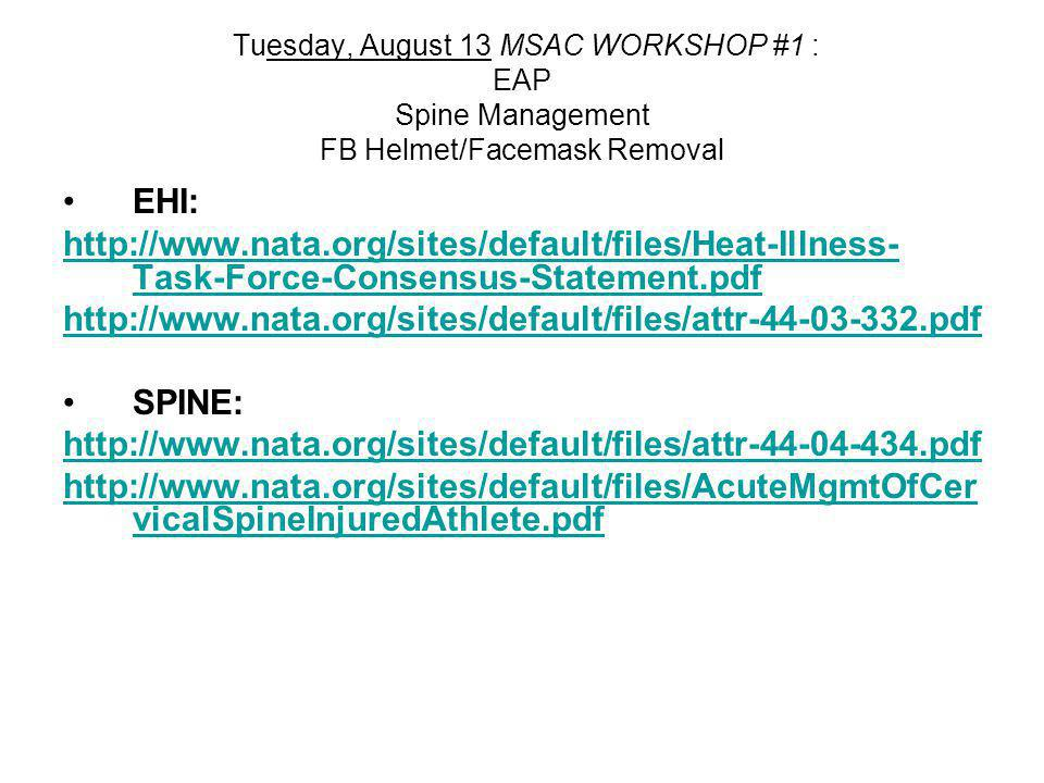 Tuesday, August 13 MSAC WORKSHOP #1 : EAP Spine Management FB Helmet/Facemask Removal