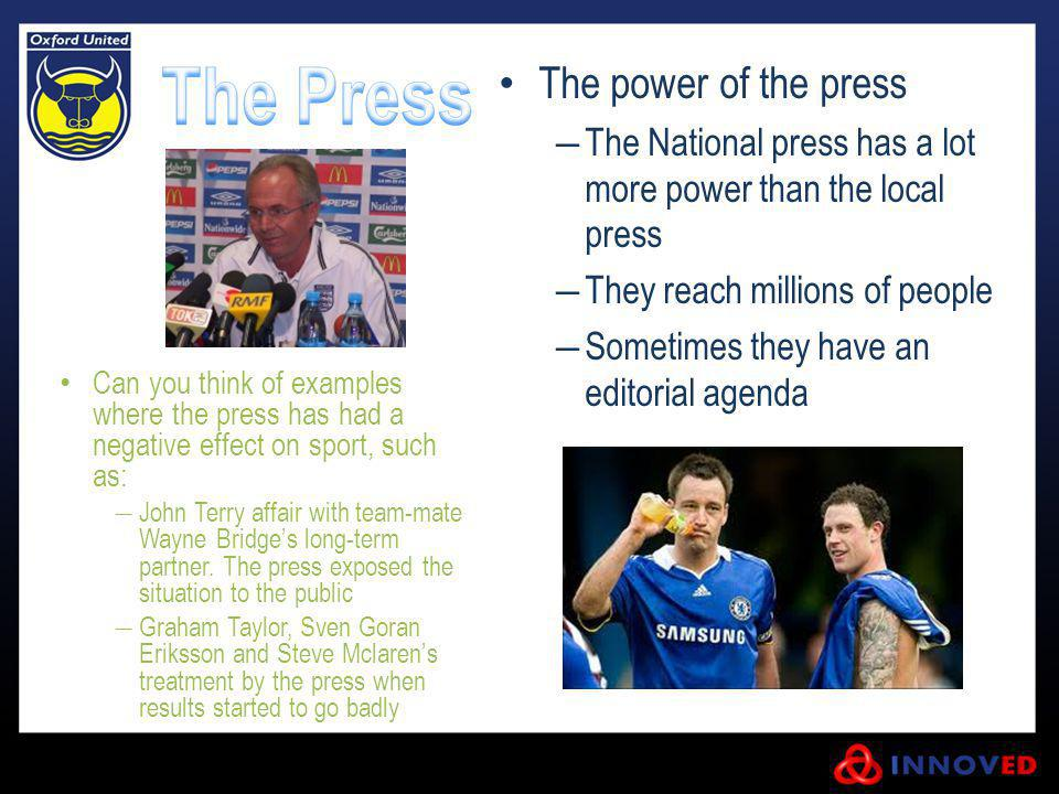 The power of the press The National press has a lot more power than the local press. They reach millions of people.