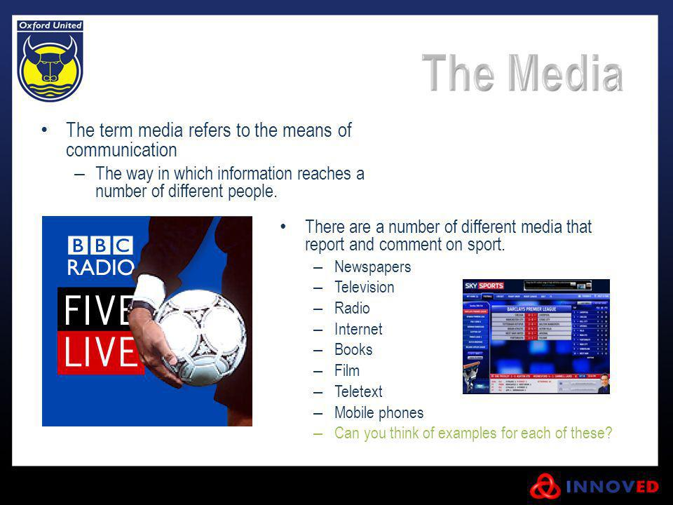 The term media refers to the means of communication