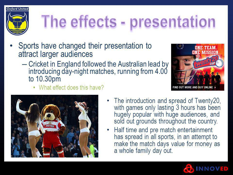 Sports have changed their presentation to attract larger audiences