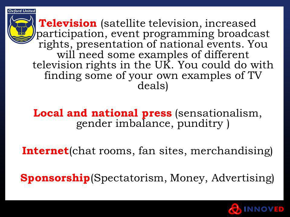 Television (satellite television, increased participation, event programming broadcast rights, presentation of national events.