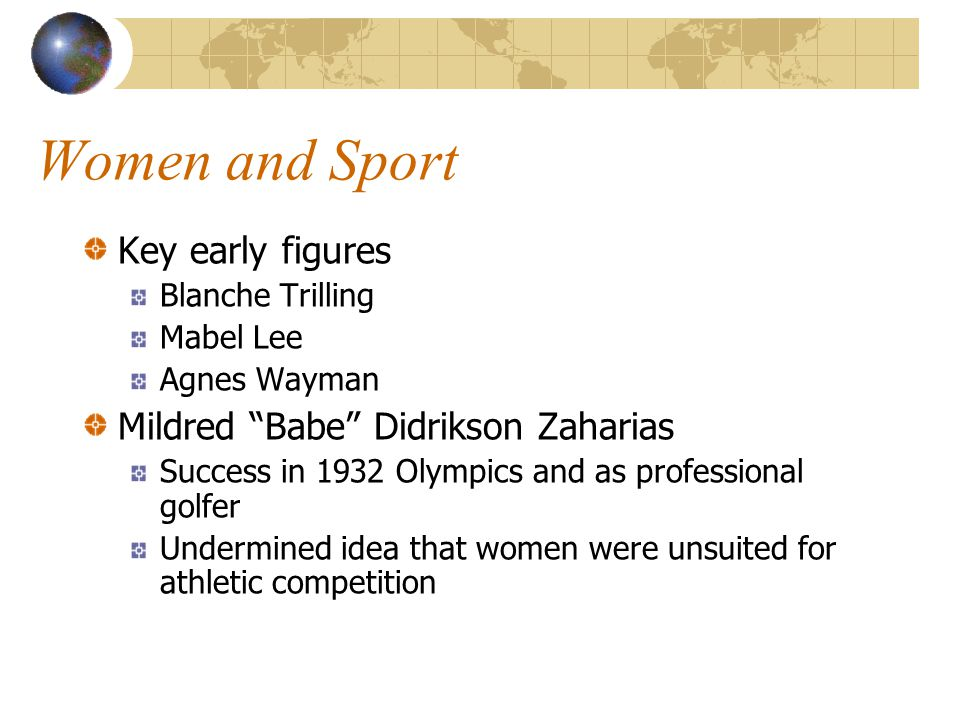 Women and Sport Key early figures Mildred Babe Didrikson Zaharias