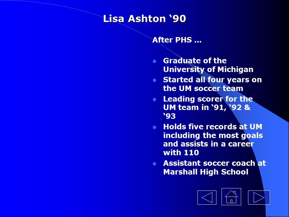 Lisa Ashton '90 After PHS … Graduate of the University of Michigan