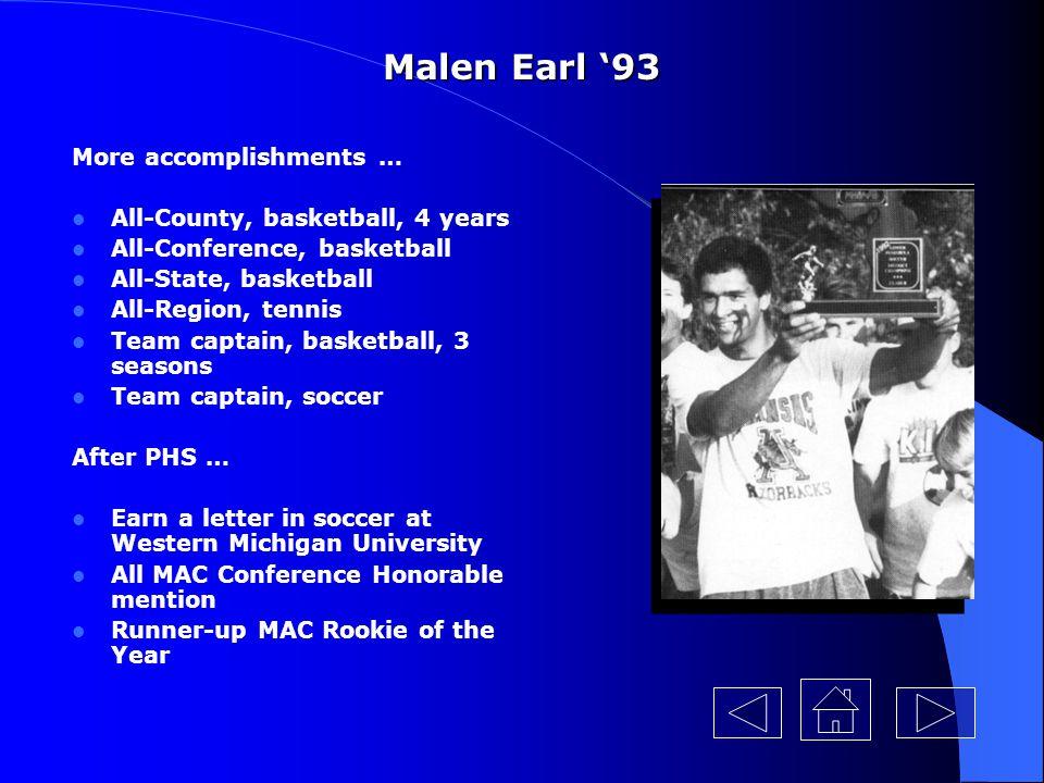 Malen Earl '93 More accomplishments … All-County, basketball, 4 years
