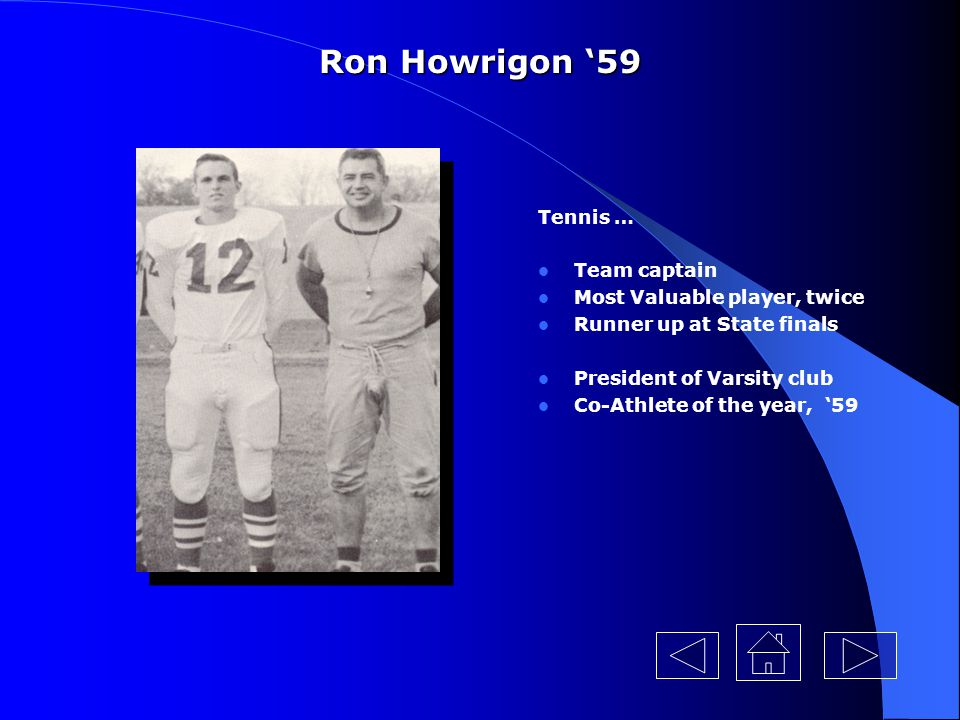 Ron Howrigon '59 Tennis … Team captain Most Valuable player, twice