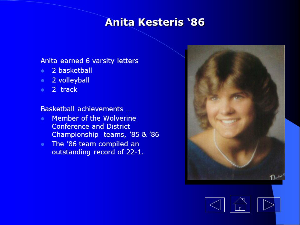 Anita Kesteris '86 Anita earned 6 varsity letters 2 basketball