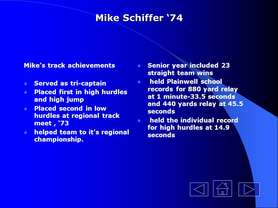 Mike Schiffer '74 Mike's track achievements Served as tri-captain