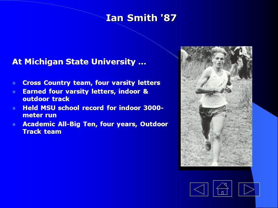 Ian Smith 87 At Michigan State University …