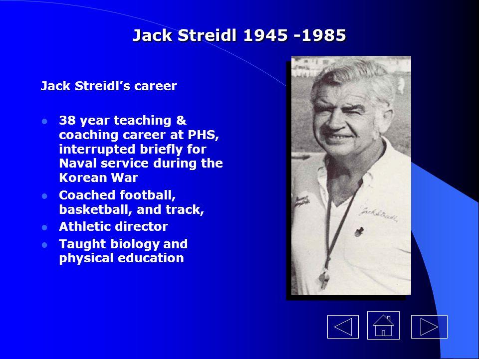 Jack Streidl 1945 -1985 Jack Streidl's career