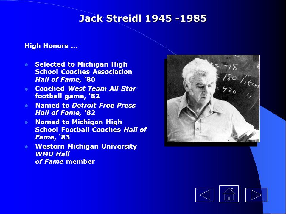 Jack Streidl 1945 -1985 High Honors …