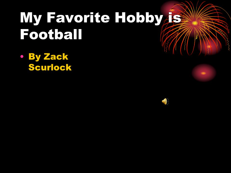 My Favorite Hobby is Football
